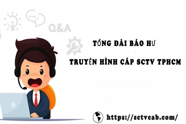 Mục đích ra đời của tổng đài báo hỏng truyền hình cáp SCTV TPHCM